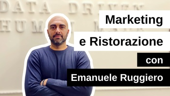 Marketing e Ristorazione, con Emanuele Ruggiero