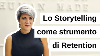 Lo Storytelling come strumento di Retention